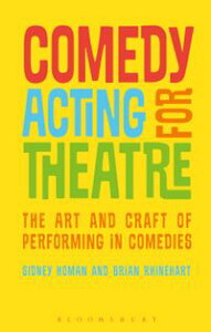 Comedy Acting for TheatreThe Art and Craft of Performing in Comedies【電子書籍】[ Professor Sidney Homan ]