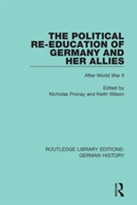 The Political Re-Education of Germany and her AlliesAfter World War II【電子書籍】