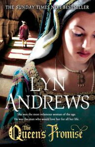 The Queen's PromiseA fresh and gripping take on Anne Boleyn's story【電子書籍】[ Lyn Andrews ]