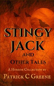 Stingy Jack and Other Tales【電子書籍】[ Patrick C. Greene ]