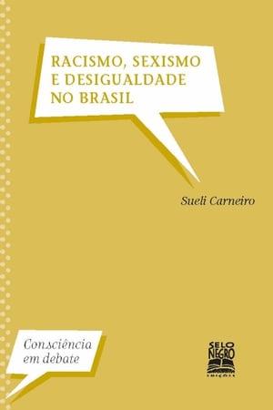Racismo, sexismo e desigualdade no Brasil【電子書籍】[ Sueli Carneiro ]