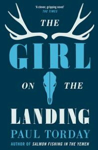 The Girl On The Landing'Part love story, part psychological thriller', from the author of Salmon Fishing in the Yemen【電子書籍】[ Paul Torday ]