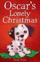 Oscar's Lonely Christmas【電子書籍】[ Holly Webb ]