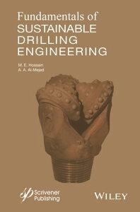 Fundamentals of Sustainable Drilling Engineering【電子書籍】[ Abdulaziz Abdullah Al-Majed ]