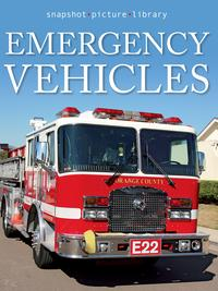Emergency Vehicles【電子書籍】[ Snapshot Picture Library ]