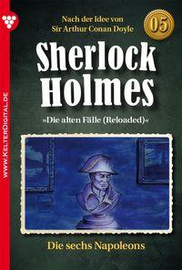 Sherlock Holmes 5 ? KriminalromanDie sechs Napoleons【電子書籍】[ Sir Arthur Conan Doyle ]