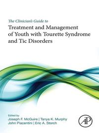 The Clinician's Guide to Treatment and Management of Youth with Tourette Syndrome and Tic Disorders【電子書籍】
