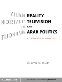 Reality Television and Arab PoliticsContention in Public Life【電子書籍】[ Marwan M. Kraidy ]