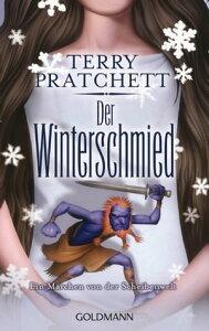 Der WinterschmiedEin M?rchen von der Scheibenwelt【電子書籍】[ Terry Pratchett ]