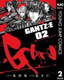 GANTZ:E 2【電子書籍】[ 奥浩哉 ]