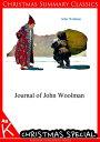 Journal of John Woolman [Christmas Summary Classics]【電子書籍】[ John Woolman ]