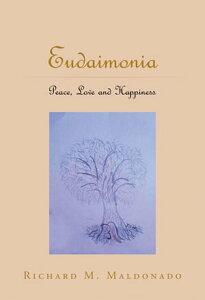 Eudaimonia【電子書籍】[ Richard M. Maldonado ]