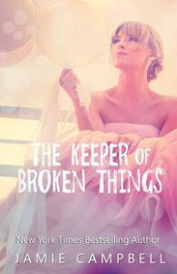 The Keeper of Broken Things【電子書籍】[ Jamie Campbell ]