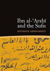 Ibn al-'Arabi and the Sufis【電子書籍】[ Binyamin Abrahamov ]