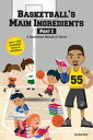 Basketball's Main Ingredients Part 1-A Basketball Manual of Terms【電子書籍】[ Acie Earl ]