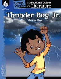 Thunder Boy Jr.: Instructional Guides for Literature【電子書籍】[ Sherman Alexie ]