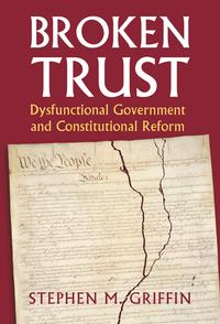 Broken TrustDysfunctional Government and Constitutional Reform【電子書籍】[ Stephen M. Griffin ]