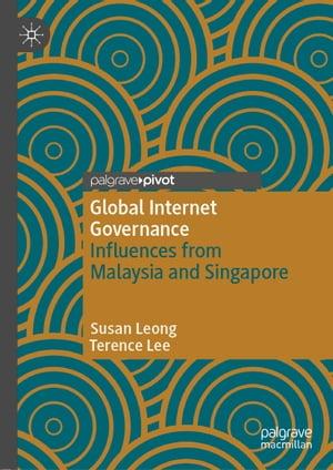 洋書, COMPUTERS & SCIENCE Global Internet GovernanceInfluences from Malaysia and Singapore Susan Leong