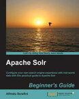 Apache Solr Beginner's Guide【電子書籍】[ Alfredo Serafini ]