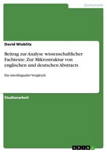 Beitrag zur Analyse wissenschaftlicher Fachtexte: Zur Mikrostruktur von englischen und deutschen AbstractsEin interlingualer Vergleich【電子書籍】[ David Wieblitz ]