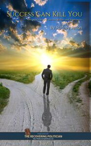 Success Can Kill You: One man's story of success, failure and forgiveness【電子書籍】[ Rodney Jetton ]