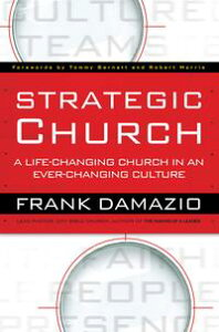 Strategic ChurchA Life-Changing Church in an Ever-Changing Culture【電子書籍】[ Frank Damazio ]