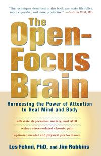 The Open-Focus BrainHarnessing the Power of Attention to Heal Mind and Body【電子書籍】[ Les Fehmi ]