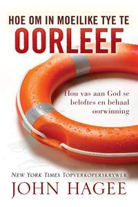 Hoe om in moeilike tye te oorleefHou van aan God se beloftes en behaal oorwinning【電子書籍】[ John Hagee ]