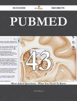 PubMed 43 Success Secrets - 43 Most Asked Questions On PubMed - What You Need To Know【電子書籍】[ Carol Barnett ]