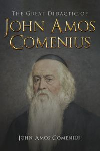 The Great Didactic of John Amos Comenius【電子書籍】[ John Comenius ]