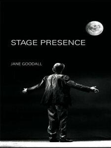 Stage Presence【電子書籍】[ Jane Goodall ]