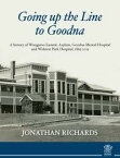 Going up the line to Goodnaa history of Woogaroo Lunatic Asylum, Goodna Mental Hospital and Wolston Park Hospital, 1865-2015【電子書籍】[ Jonathan Richards ]