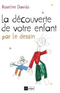 La d?couverte de votre enfant par le dessin【電子書籍】[ Roseline Davido ]