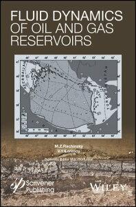 Fluid Dynamics of Oil and Gas Reservoirs【電子書籍】[ M. Z. Rachinsky ]