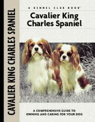 Cavalier King Charles Spaniel【電子書籍】[ Juliette Cunliffe ][楽天Kobo電子書籍ストア]