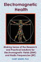 Electromagnetic Health: Making Sens...
