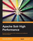 Apache Solr High Performance【電子書籍】[ Surendra Mohan ]