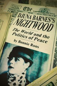 Djuna Barnes's NightwoodThe World and the Politics of Peace【電子書籍】[ Dr Bonnie Roos ]