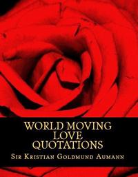 洋書, FICTION & LITERTURE World Moving Love Quotations Sir Kristian Goldmund Aumann