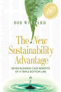 The New Sustainability Advantage: Seven Business Case Benefits of a Triple Bottom Line - Tenth Anniversary Edition【電子書籍】[ Willard, Bob ]
