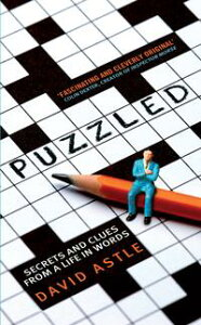 PuzzledSecrets and clues from a life in words【電子書籍】[ David Astle ]
