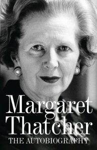 Margaret Thatcher: The Autobiography【電子書籍】[ Margaret Thatcher ]