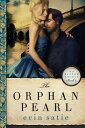The Orphan Pearl【電子書籍】[ Erin Satie ]