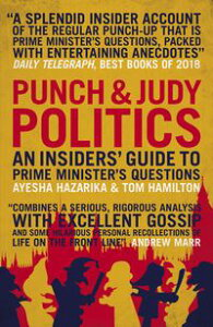 Punch and Judy PoliticsAn Insiders' Guide to Prime Minister's Questions【電子書籍】[ Ayesha Hazarika ]