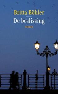 De beslissingroman【電子書籍】[ Britta Bohler ]