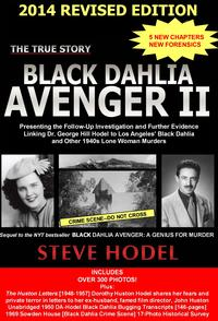 Black Dahlia Avenger IIPresenting the Follow-Up Investigation and Further Evidence Linking Dr. George Hill Hodel to Los Angeles' Black Dahlia and Other 1940s Lone Woman Murders【電子書籍】[ Steve Hodel ]