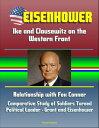 楽天Kobo電子書籍ストアで買える「Eisenhower: Ike and Clausewitz on the Western Front, Relationship with Fox Conner, Comparative Study of Soldiers Turned Political Leader - Grant and Eisenhower【電子書籍】[ Progressive Management ]」の画像です。価格は531円になります。