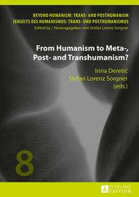 From Humanism to Meta-, Post- and Transhumanism?【電子書籍】