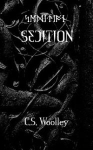 Sedition【電子書籍】[ C.S. Woolley ]