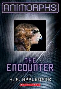 Animorphs #3: The Encounter【電子書籍】[ K. A. Applegate ]